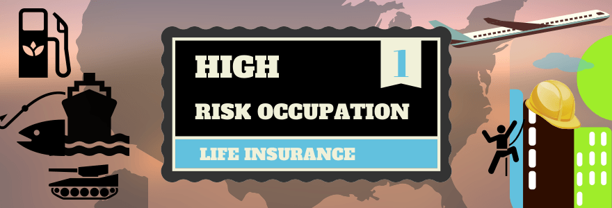 HIGH RISK OCCUPATION LIFE INSURANCE
